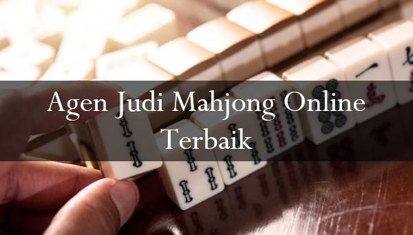 Agen Judi Mahjong Online Terbaik